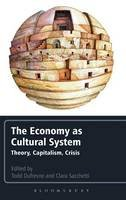 Clara Sacchetti - The Economy as Cultural System: Theory, Capitalism, Crisis - 9781441170378 - V9781441170378