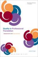 Drugan, Joanna - Quality In Professional Translation: Assessment and Improvement (Continuum Advances in Translation) - 9781441176646 - V9781441176646