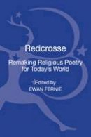 Ewan Fernie - Redcrosse: Remaking Religious Poetry for Today's World - 9781441178589 - V9781441178589