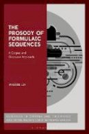 Lin, Phoebe - The Prosody of Formulaic Sequences: A Corpus and Discourse Approach - 9781441181152 - V9781441181152