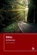 Attfield, Robin - Ethics: An Overview - 9781441182050 - V9781441182050
