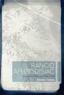 Vallee, Mickey - Rancid Aphrodisiac - 9781441183620 - V9781441183620