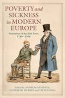 . - Poverty and Sickness in Modern Europe: Narratives of the Sick Poor, 1780-1938 - 9781441184818 - V9781441184818