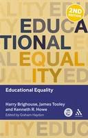 Brighouse, Harry, Howe, Kenneth R., Tooley, James, Haydon, Graham - Educational Equality (Key Debates in Educational Policy) - 9781441184832 - V9781441184832