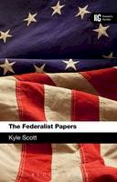 Scott, Kyle - The Federalist Papers: A Reader's Guide - 9781441185860 - V9781441185860