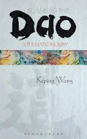 Wang, Keping - Reading the Dao: A Thematic Inquiry - 9781441186119 - V9781441186119
