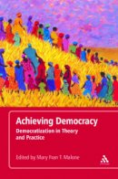 - Achieving Democracy: Democratization in Theory and Practice - 9781441191793 - V9781441191793