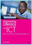 Millum, Trevor - Improving Literacy with ICT: Ideas and Resources for Teaching Ages 7-12 - 9781441192394 - V9781441192394