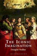 Hedley, Douglas - The Iconic Imagination - 9781441194633 - V9781441194633