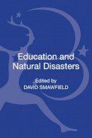 David Smawfield - Education and Natural Disasters (Education as a Humanitarian Response) - 9781441199911 - V9781441199911