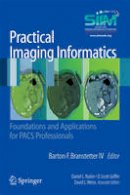 - Practical Imaging Informatics: Foundations and Applications for PACS Professionals - 9781441904836 - V9781441904836