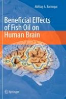 Farooqui, Akhlaq A. - Beneficial Effects of Fish Oil on Human Brain - 9781441905420 - V9781441905420