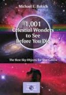 Bakich, Michael E. - 1001 Celestial Wonders to See Before You Die - 9781441917768 - V9781441917768