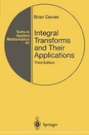 Davies, Brian - Integral Transforms and Their Applications (Texts in Applied Mathematics) - 9781441929501 - V9781441929501