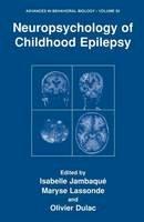 Jambaqué, Isabelle - Neuropsychology of Childhood Epilepsy (Advances in Behavioral Biology) - 9781441933546 - V9781441933546