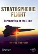 Sobester, Andras - Stratospheric Flight - 9781441994578 - V9781441994578