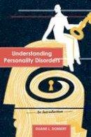 Dobbert, Duane L - Understanding Personality Disorders - 9781442206960 - V9781442206960