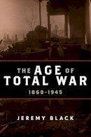 Black, Jeremy - The Age of Total War, 1860-1945 - 9781442207004 - V9781442207004