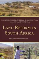 McCusker, Brent; Moseley, William G.; Ramutsindela, Maano - Land Reform in South Africa - 9781442207165 - V9781442207165