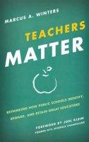 Winters, Marcus A. - Teachers Matter - 9781442210776 - V9781442210776