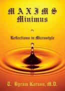 Karasu, T. Byram - Maxims Minimus: Reflections in Microstyle - 9781442216884 - V9781442216884