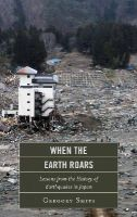 Smits, Gregory - When the Earth Roars: Lessons from the History of Earthquakes in Japan (Asia/Pacific/Perspectives) - 9781442220096 - V9781442220096