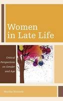 Holstein, Martha - Women in Late Life: Critical Perspectives on Gender and Age (Diversity and Aging) - 9781442222861 - V9781442222861