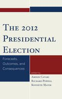 - The 2012 Presidential Election: Forecasts, Outcomes, and Consequences - 9781442226487 - V9781442226487