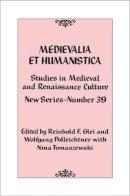 . Ed(s): Polleichtner, Wolfgang; Glei, Reinhold F. - Medievalia et Humanistica - 9781442226739 - V9781442226739