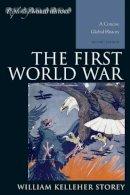 Storey, William Kelleher - FIRST WORLD WAR A CONCISE GLOPB - 9781442226814 - V9781442226814