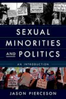 Pierceson, Jason A. - Sexual Minorities and Politics - 9781442227699 - V9781442227699