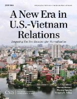Hiebert, Murray, Nguyen, Phuong, Poling, Gregory B. - A New Era in U.S.-Vietnam Relations: Deepening Ties Two Decades after Normalization (CSIS Reports) - 9781442228696 - V9781442228696