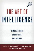 - The Art of Intelligence: Simulations, Exercises, and Games (Security and Professional Intelligence Education Series) - 9781442228962 - V9781442228962