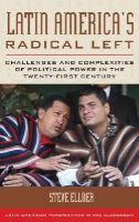 - Latin America's Radical Left: Challenges and Complexities of Political Power in the Twenty-First Century (Latin American Perspectives in the Classroom) - 9781442229488 - V9781442229488