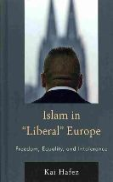 Hafez, Kai - Islam in Liberal Europe - 9781442229518 - V9781442229518
