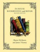 McQueen, Sharon; Twomey, James - In-house Bookbinding and Repair - 9781442229570 - V9781442229570