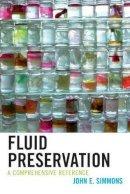Simmons, John E. - Fluid Preservation: A Comprehensive Reference - 9781442229655 - V9781442229655