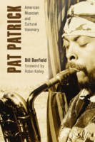Banfield, Bill - Pat Patrick: American Musician and Cultural Visionary (African American Cultural Theory and Heritage) - 9781442229730 - V9781442229730