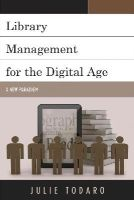 Todaro, Julie - Library Management for the Digital Age: A New Paradigm - 9781442230156 - V9781442230156