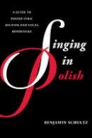 Schultz, Benjamin - Singing in Polish - 9781442230224 - V9781442230224