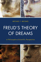 Michael , Michael T. - Freud's Theory of Dreams: A Philosophico-Scientific Perspective (Dialog-on-Freud) - 9781442230446 - V9781442230446