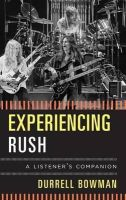 Bowman, Durrell - EXPERIENCING RUSH A LISTENERS - 9781442231306 - V9781442231306