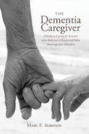 Agronin, Marc E. - The Dementia Caregiver - 9781442231917 - V9781442231917
