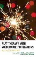 Green, Eric J., Myrick, Amie - Play Therapy with Vulnerable Populations: No Child Forgotten - 9781442232525 - V9781442232525