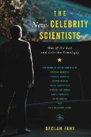 Fahy, Declan - The New Celebrity Scientists: Out of the Lab and into the Limelight - 9781442233423 - V9781442233423