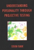 Tuber, Steve - Understanding Personality through Projective Testing - 9781442235113 - V9781442235113