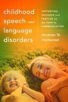 Ducharme, Suzanne M. - Childhood Speech and Language Disorders: Supporting Children and Families on the Path to Communication (Whole Family Approaches to Childhood Illnesses and Disorders) - 9781442238459 - V9781442238459