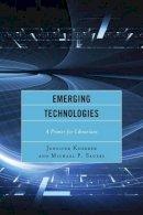 Koerber, Jennifer; Sauers, Michael - Emerging Technologies - 9781442238886 - V9781442238886