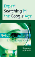 Jankowski, Terry Ann - Expert Searching in the Google Age (Medical Library Association Books Series) - 9781442239654 - V9781442239654