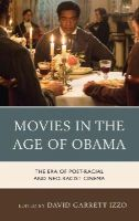 - Movies in the Age of Obama: The Era of Post-Racial and Neo-Racist Cinema - 9781442241299 - V9781442241299